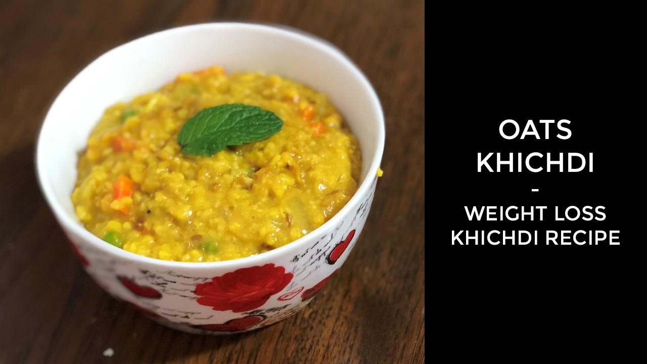 oats khichdi recipe | healthy khichdi recipe | lose 5 kgs in 15 days with this weight loss khichdi